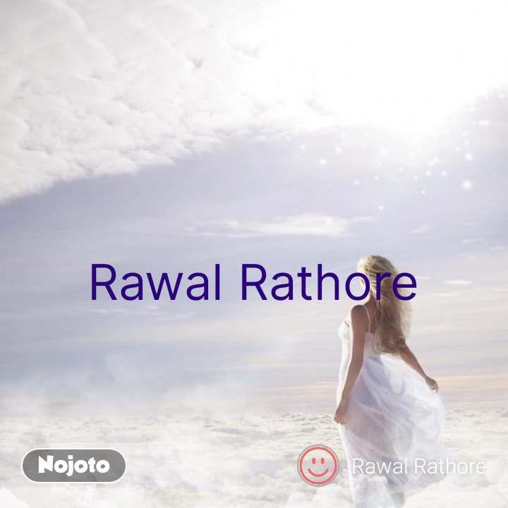 Rawal Rathore #NojotoQuote