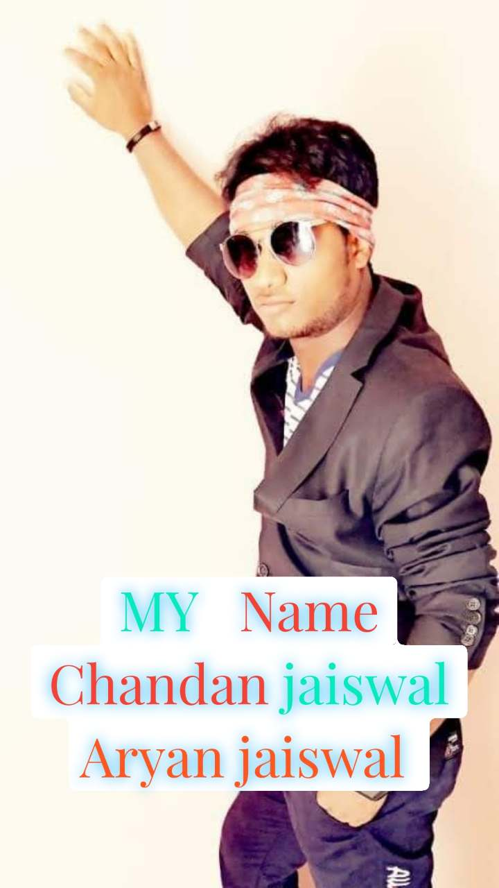MY   Name Chandan jaiswal Aryan jaiswal