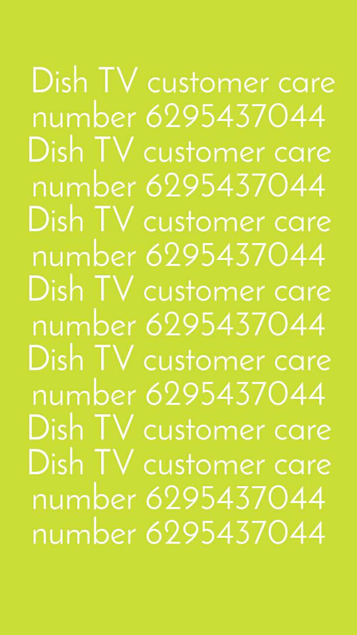 Dish TV customer care number 6295437044 Dish TV customer care number 6295437044 Dish TV customer care number 6295437044 Dish TV customer care number 6295437044 Dish TV customer care number 6295437044 Dish TV customer care Dish TV customer care number 6295437044 number 6295437044
