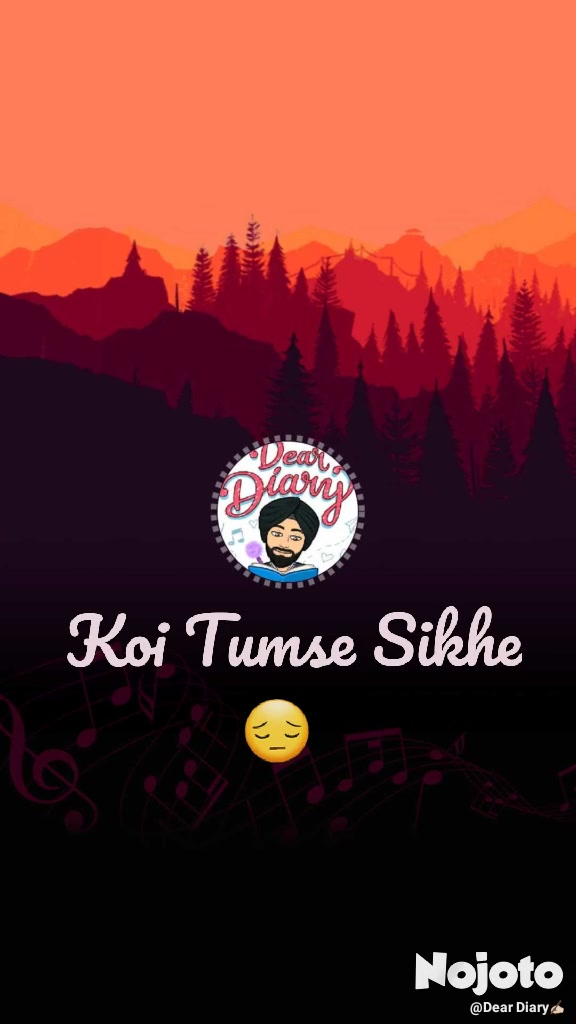 Koi Tumse Sikhe 😔