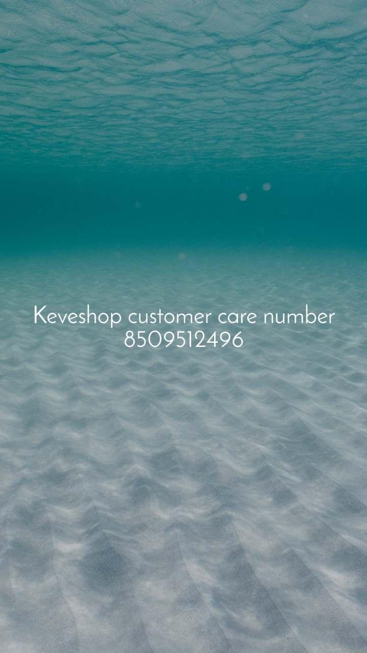 Keveshop customer care number 8509512496