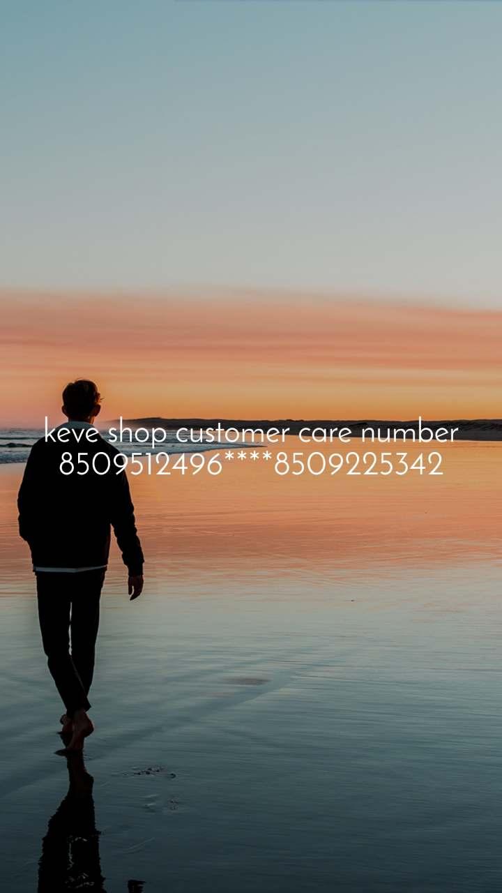Alone  keve shop customer care number 8509512496****8509225342
