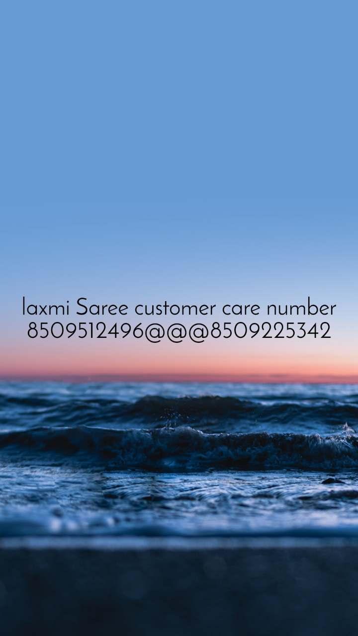 laxmi Saree customer care number 8509512496@@@8509225342