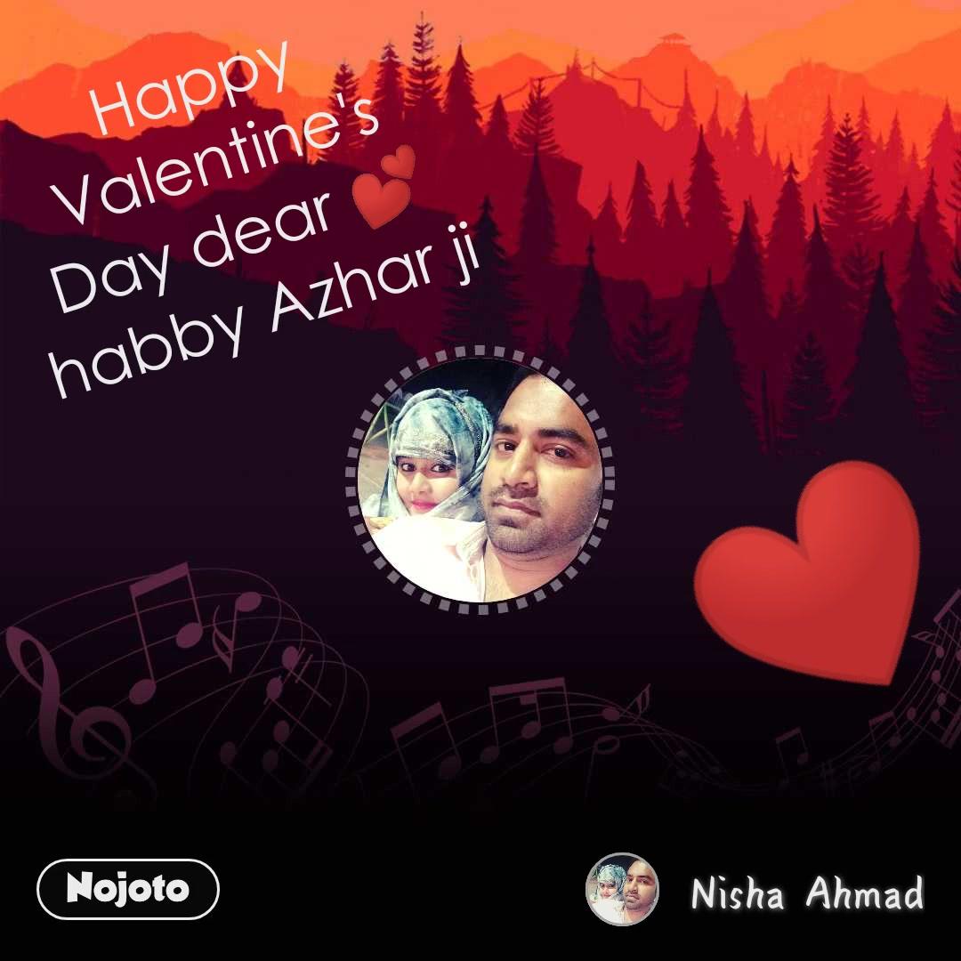 ❤ Happy Valentine's Day dear 💕habby Azhar ji