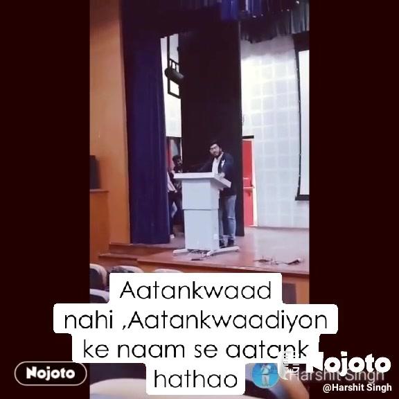 Aatankwaad nahi ,Aatankwaadiyon ke naam se aatank hathao