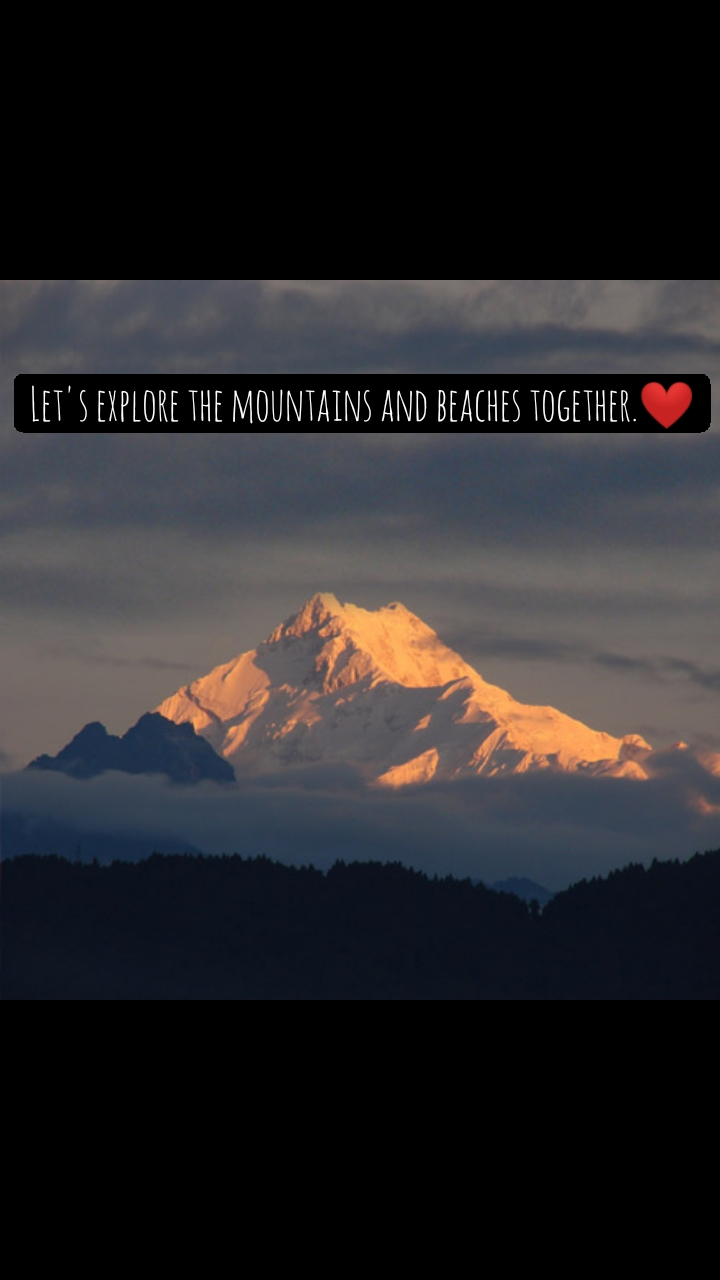 Let's explore the mountains and beaches together.❤️