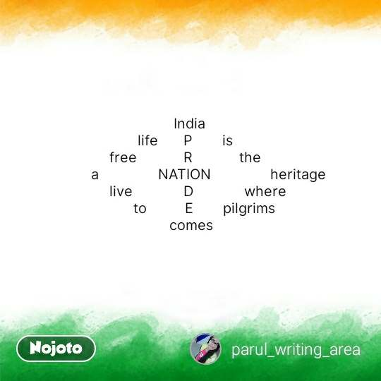 India quotes     India  life      P       is  free           R           the             a              NATION              heritage        live            D            where           to         E       pilgrims     comes  #NojotoQuote