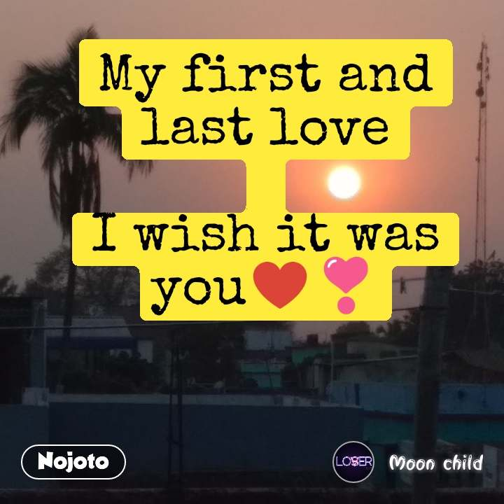 My first and last love  I wish it was you♥️❣️