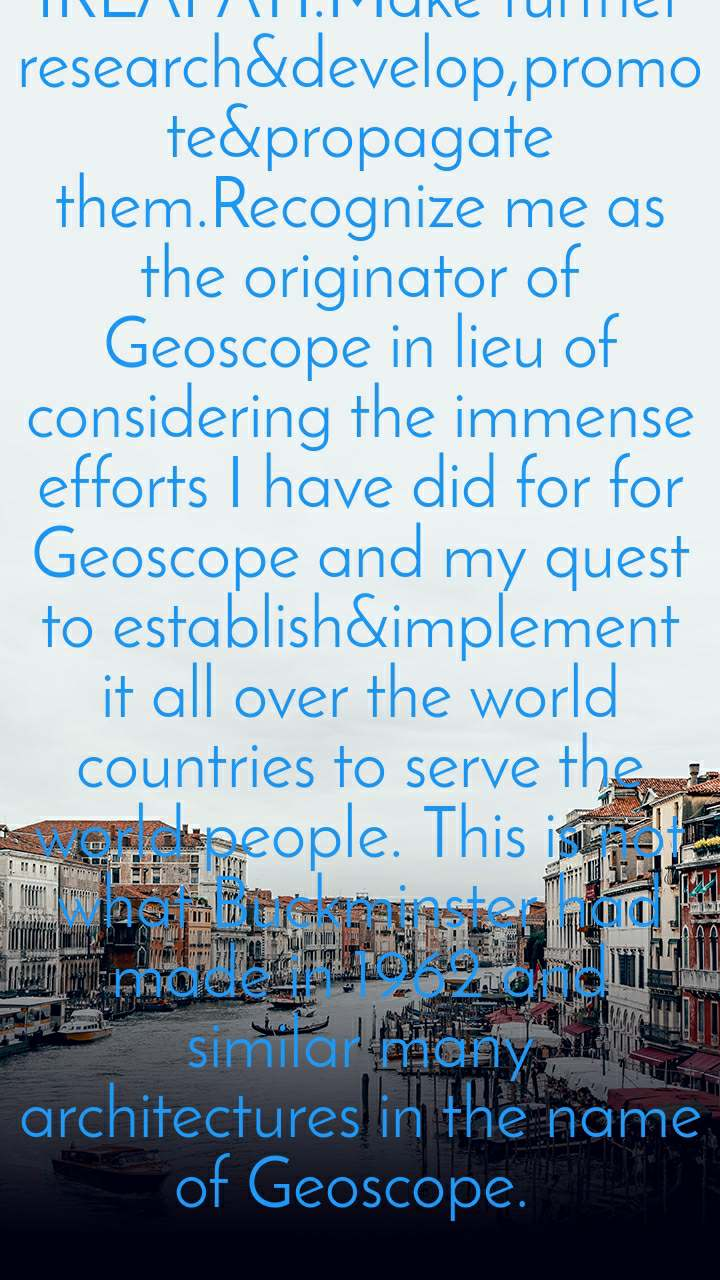 GEOSCOPE&NATIONAL GEOSCOPE PROJECTS for all world regions&countries are proposed&designed by me 1987 with many intentions&ambitions to study&predict the earthquakes, create the artificial storms, artificial rains, artificial underground waters etc. Find out them in all websites by searching the name GEOSCOPE&NATIONAL  GEOSCOPE PROJECT PROPOSALS BY GANGADHARA RAO IRLAPATI.Make further research&develop,promote&propagate them.Recognize me as the originator of Geoscope in lieu of considering the immense efforts I have did for for Geoscope and my quest to establish&implement it all over the world countries to serve the world people. This is not what Buckminster had made in 1962 and similar many architectures in the name of Geoscope.