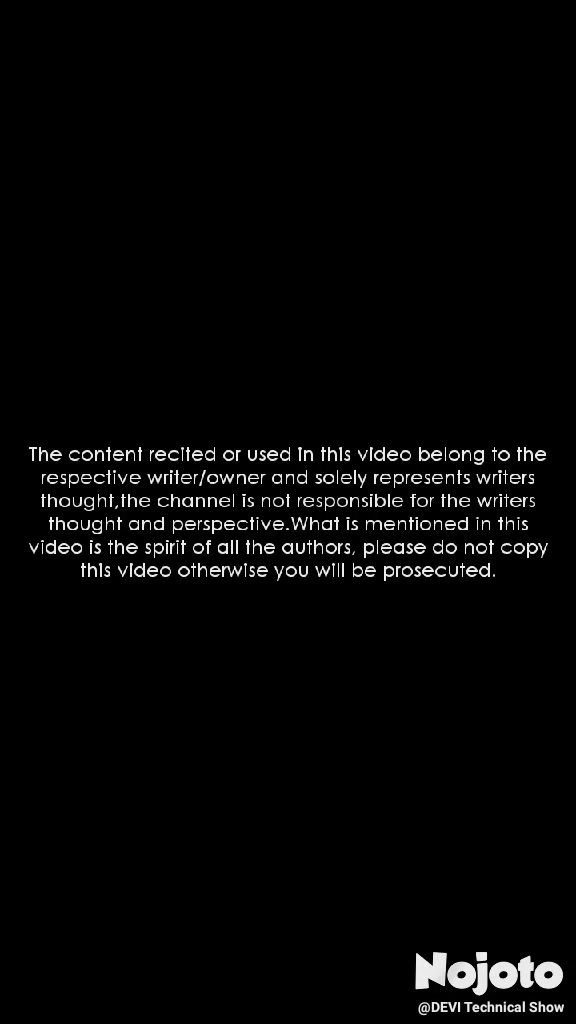 The content recited or used in this video belong to the respective writer/owner and solely represents writers thought,the channel is not responsible for the writers thought and perspective.What is mentioned in this video is the spirit of all the authors, please do not copy this video otherwise you will be prosecuted.