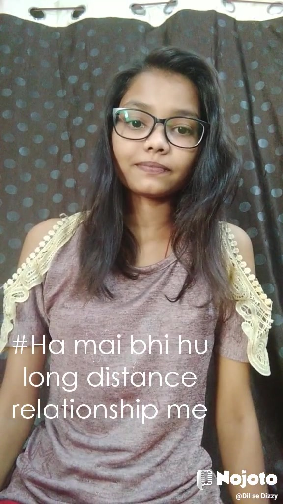 #Ha mai bhi hu long distance relationship me