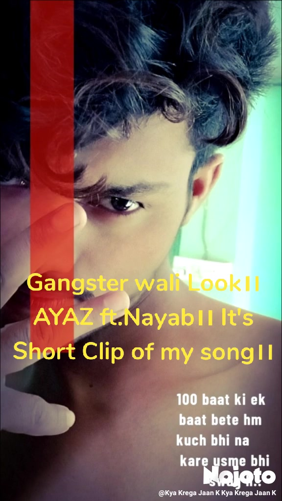 Gangster wali Look।। AYAZ ft.Nayab।। It's Short Clip of my song।।