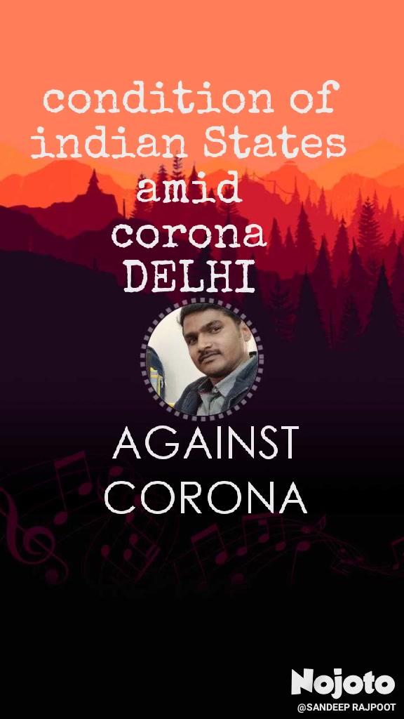 AGAINST CORONA condition of indian States amid corona DELHI
