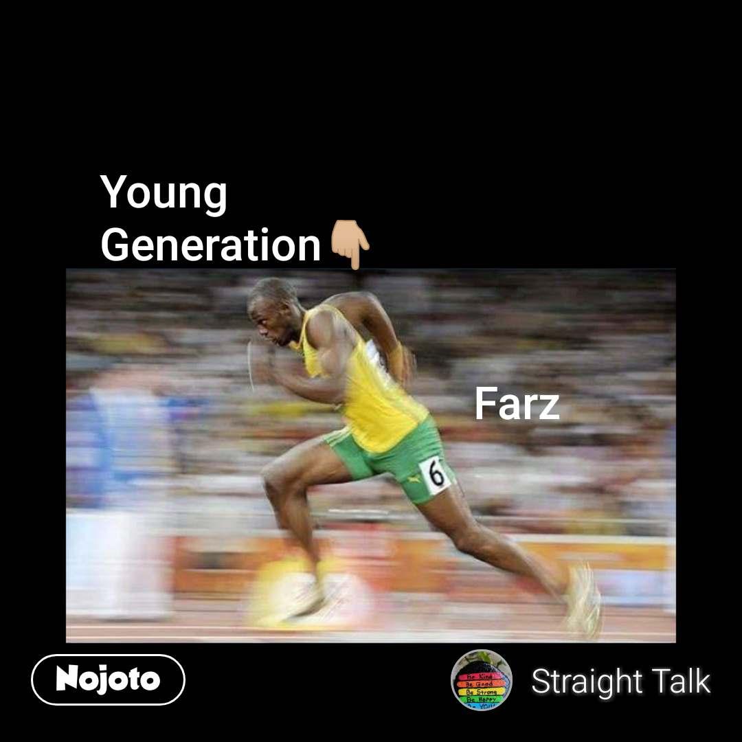 Young  Generation👇🏼                                                                        Farz  #NojotoQuote