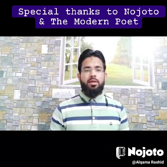 Special thanks to Nojoto & The Modern Poet