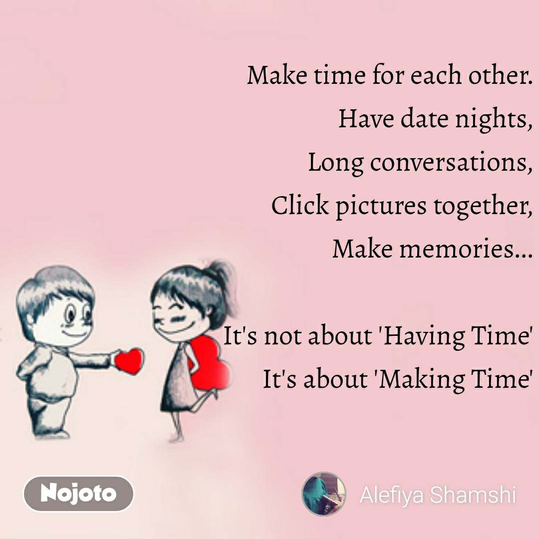 Make time for each other. Have date nights, Long c | Nojoto