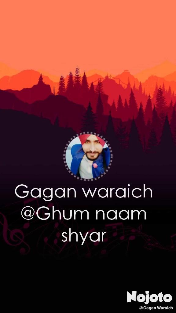 Gagan waraich @Ghum naam shyar