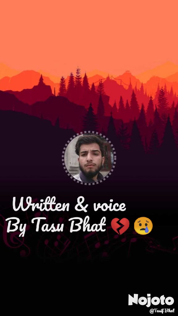 Written & voice By Tasu Bhat 💔 😢