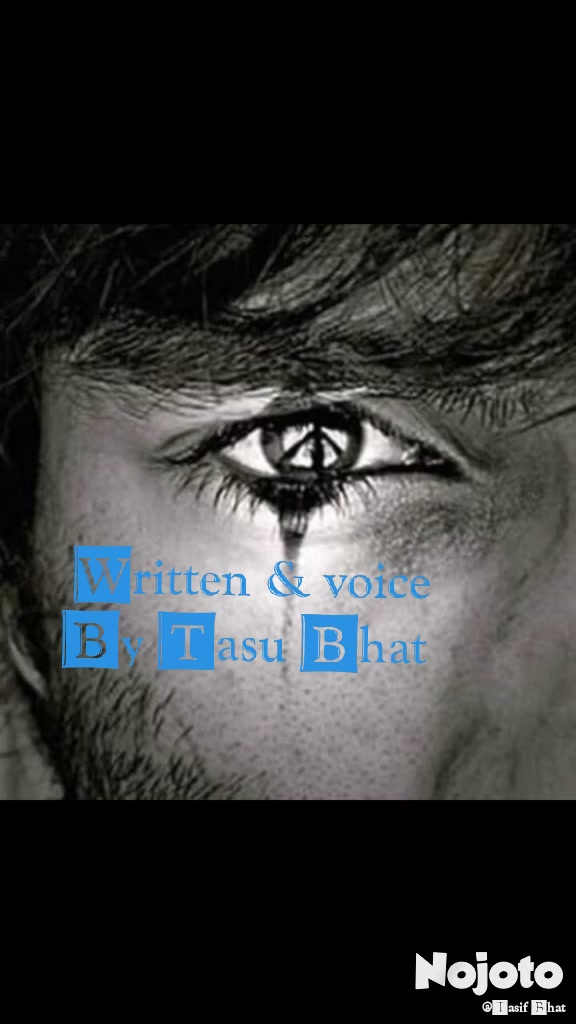 Written & voice By Tasu Bhat