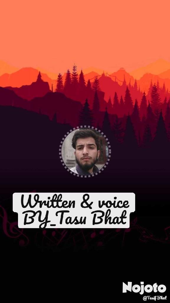 Written & voice BY_Tasu Bhat