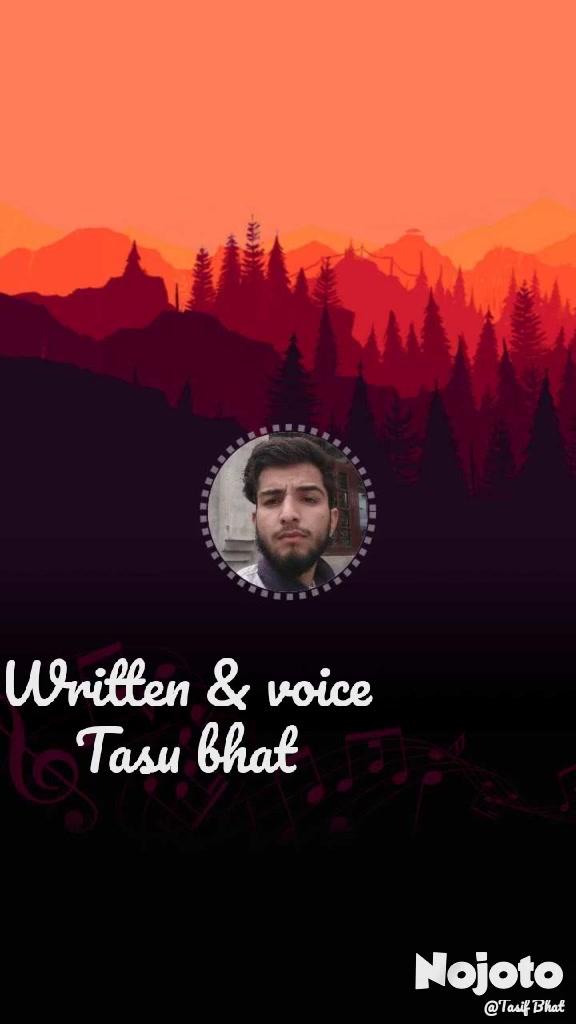 Written & voice Tasu bhat