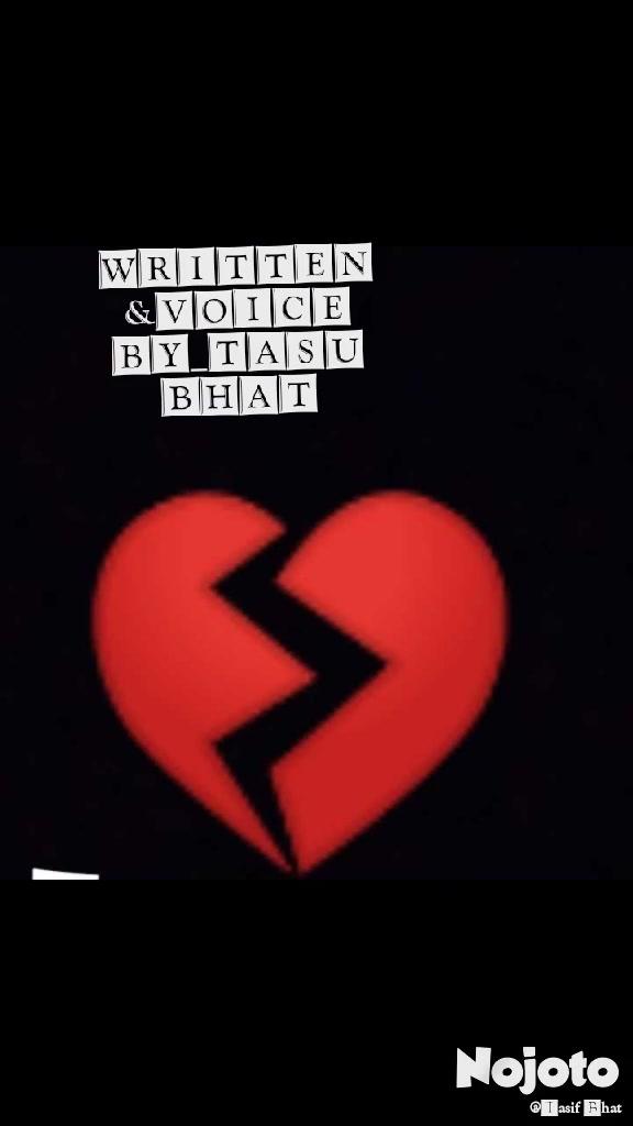 WRITTEN &VOICE BY_TASU BHAT