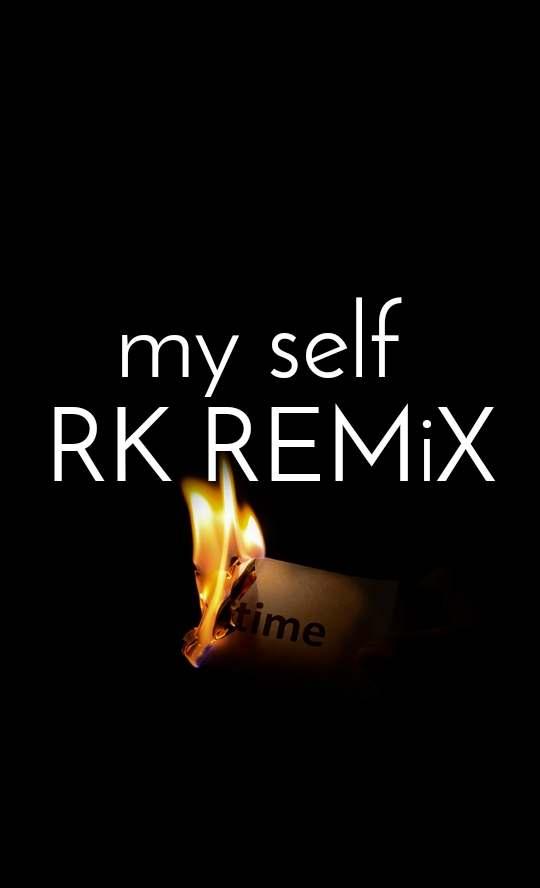 my self  RK REMiX