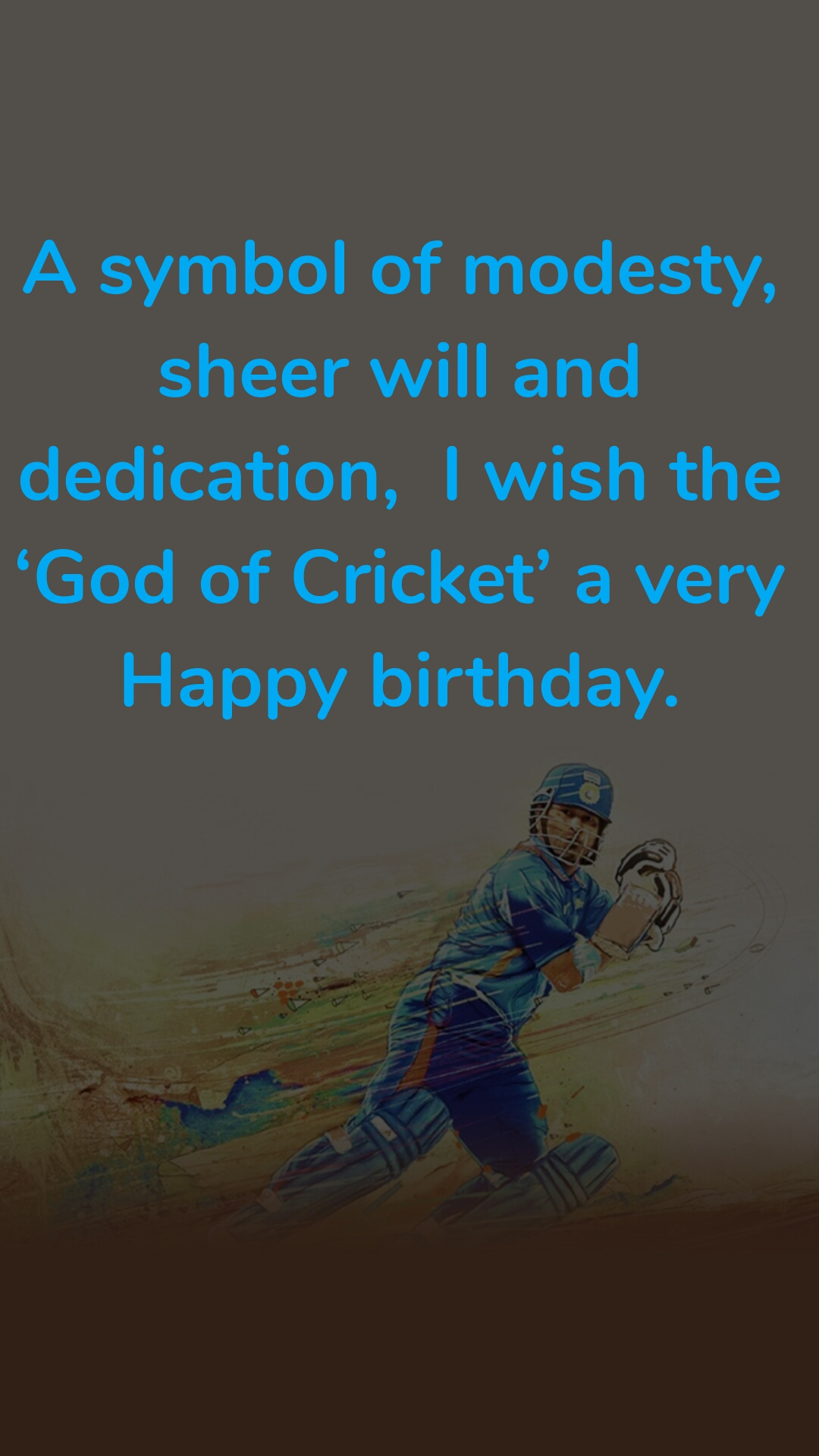 A symbol of modesty, sheer will and dedication,  I wish the 'God of Cricket' a very Happy birthday.