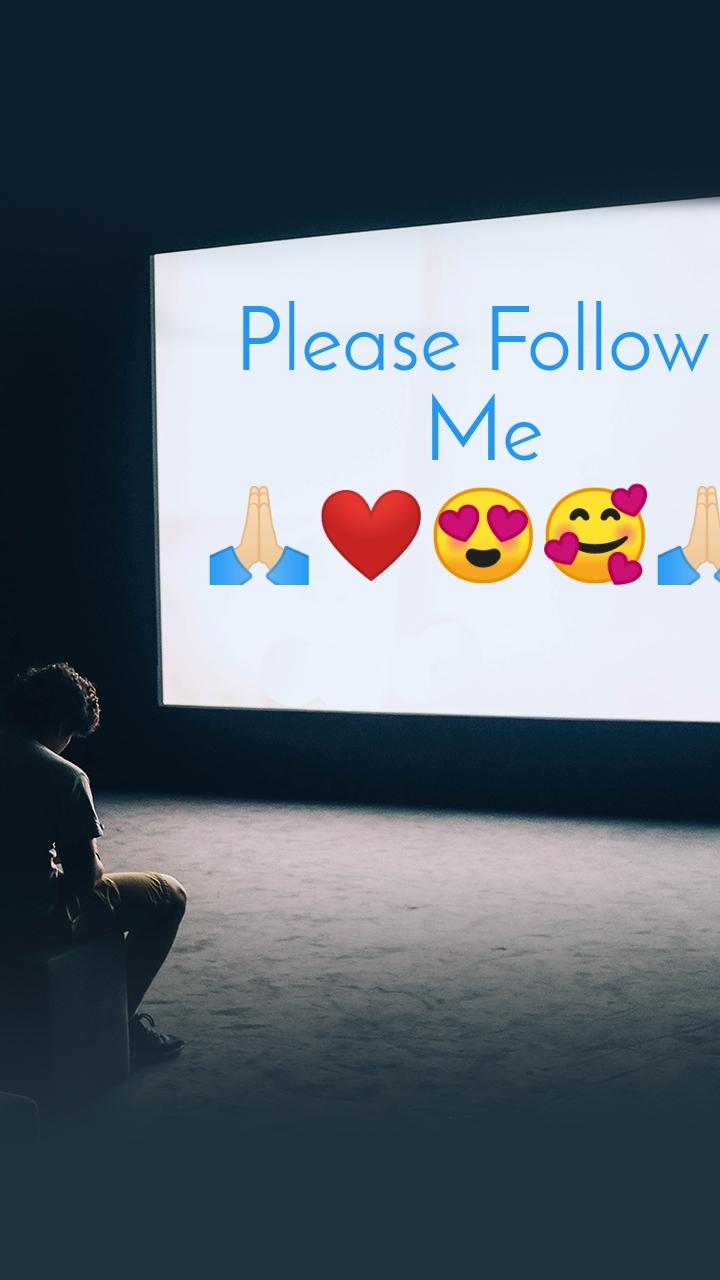 Please Follow  Me 🙏🏻❤😍🥰🙏🏻