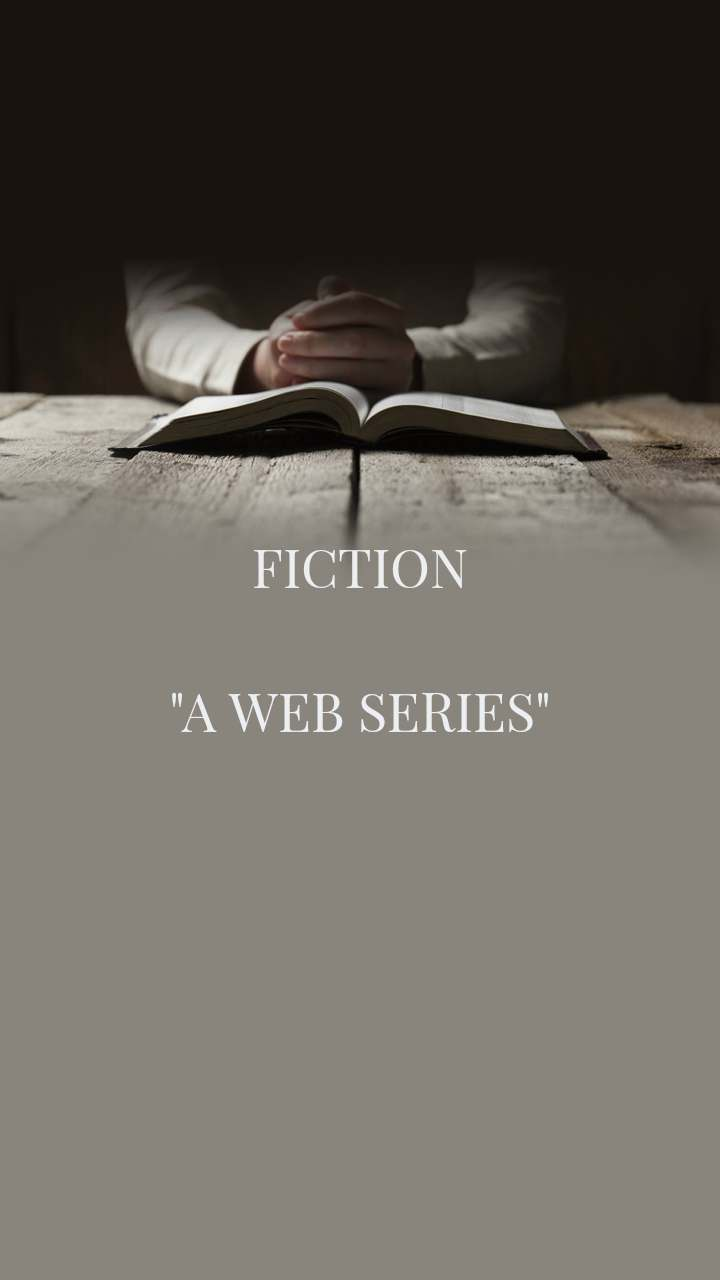 "FICTION  ""A WEB SERIES"""
