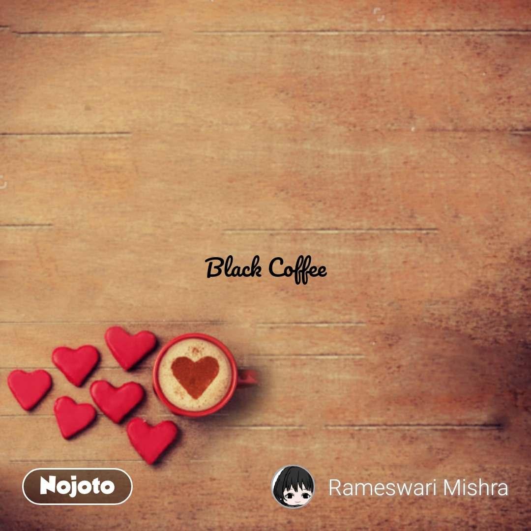 chai quotes in hindi black coffee nojotoquote kee nojoto