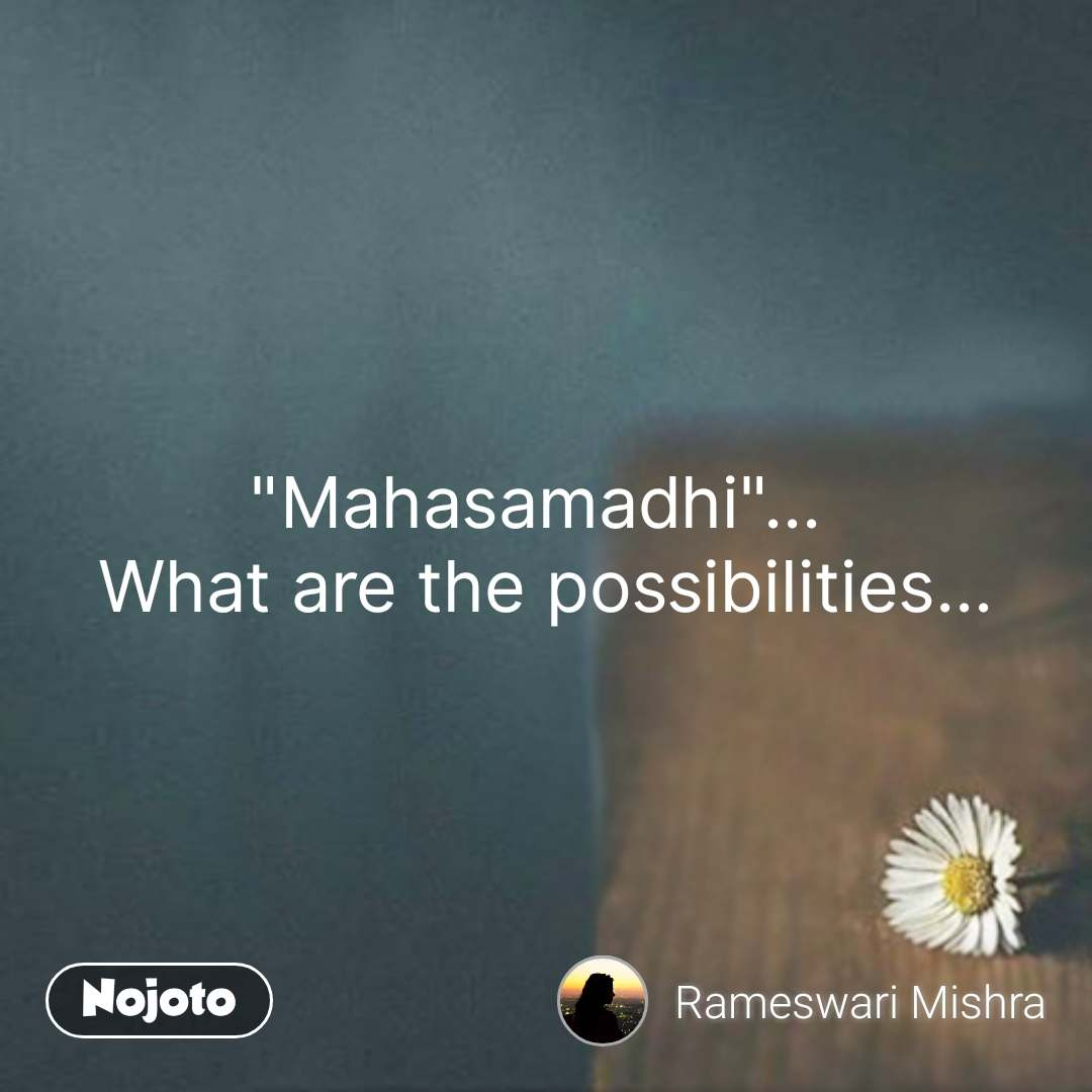 "Alone Quotes In Hindi ""Mahasamadhi""...  What are the possibilities... #NojotoQuote"