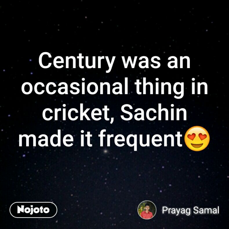 Century was an occasional thing in cricket, Sachin made it frequent😍