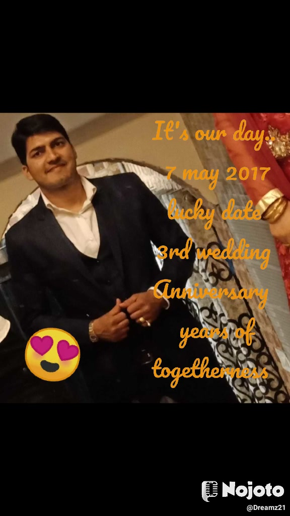 It's our day..  7 may 2017 lucky date 3rd wedding Anniversary   years of togetherness  😍
