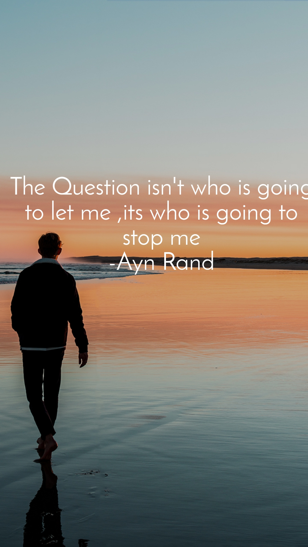 Alone  The Question isn't who is going to let me ,its who is going to stop me -Ayn Rand