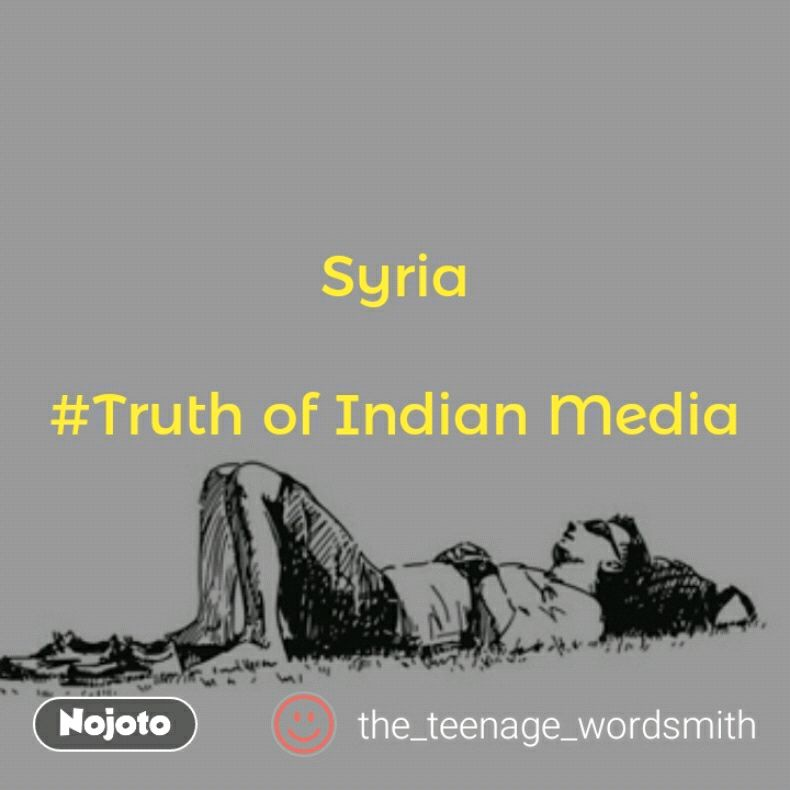 Syria  #Truth of Indian Media