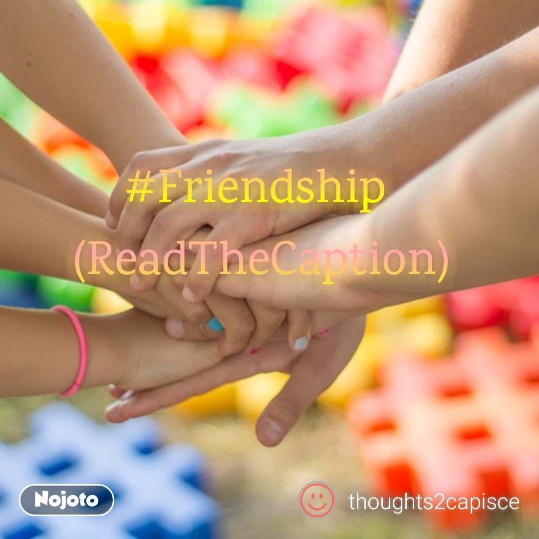 #Friendship  (ReadTheCaption)