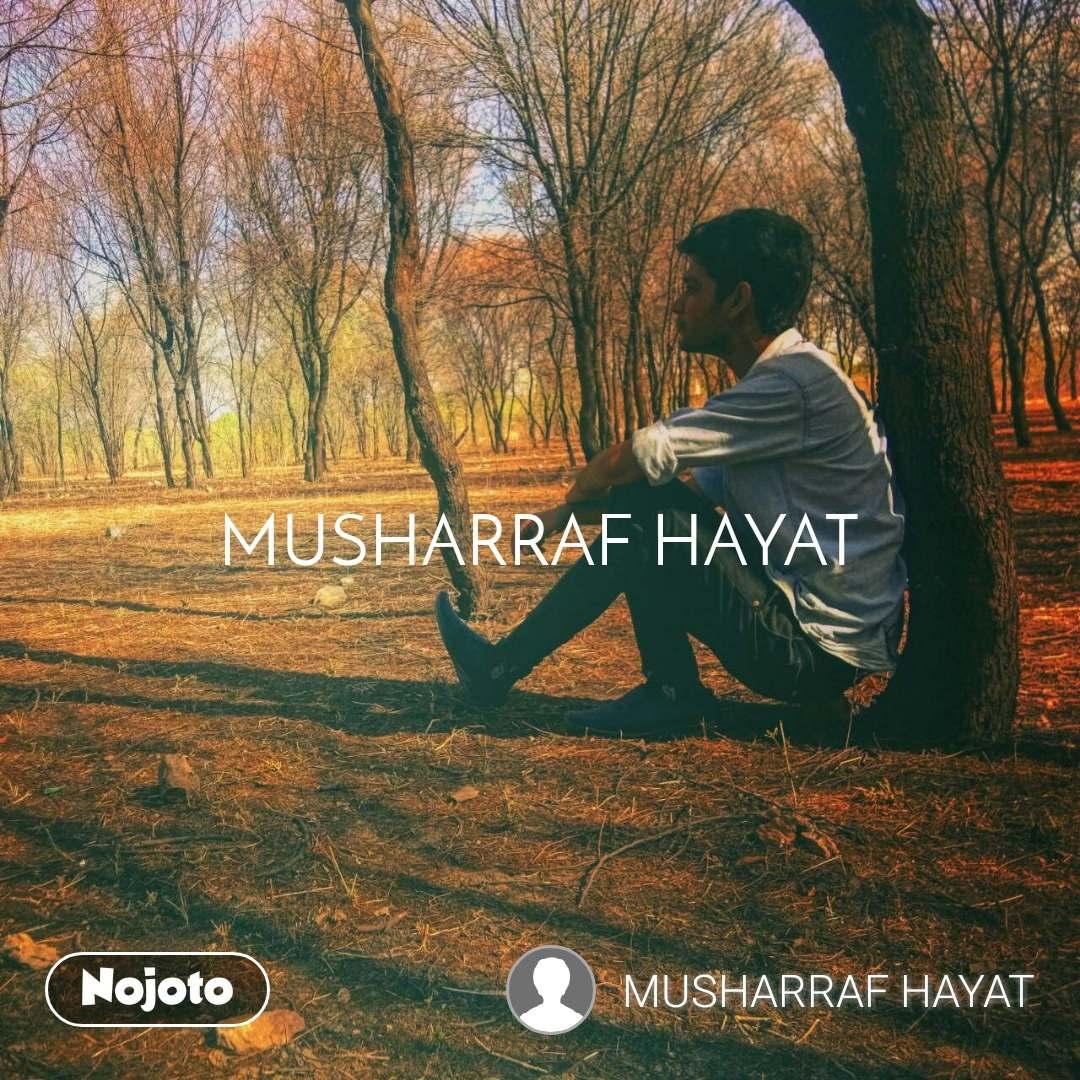 MUSHARRAF HAYAT