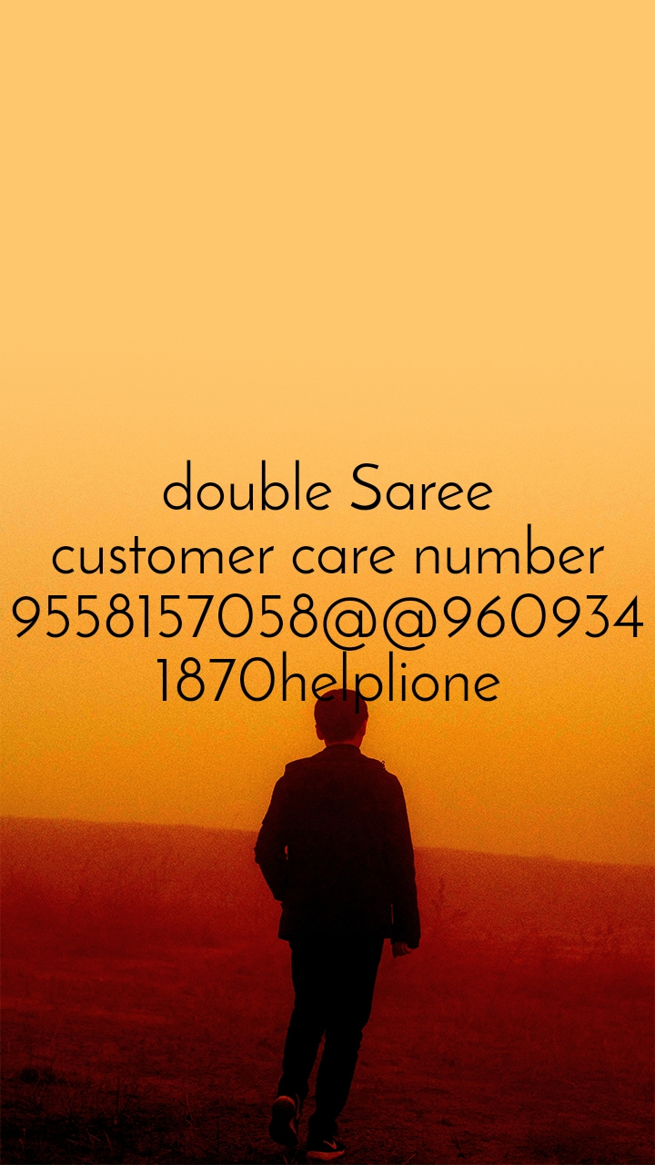 double Saree customer care number 9558157058@@9609341870helplione