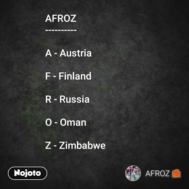 AFROZ  ----------  A - Austria  F - Finland  R - Russia  O - Oman  Z - Zimbabwe
