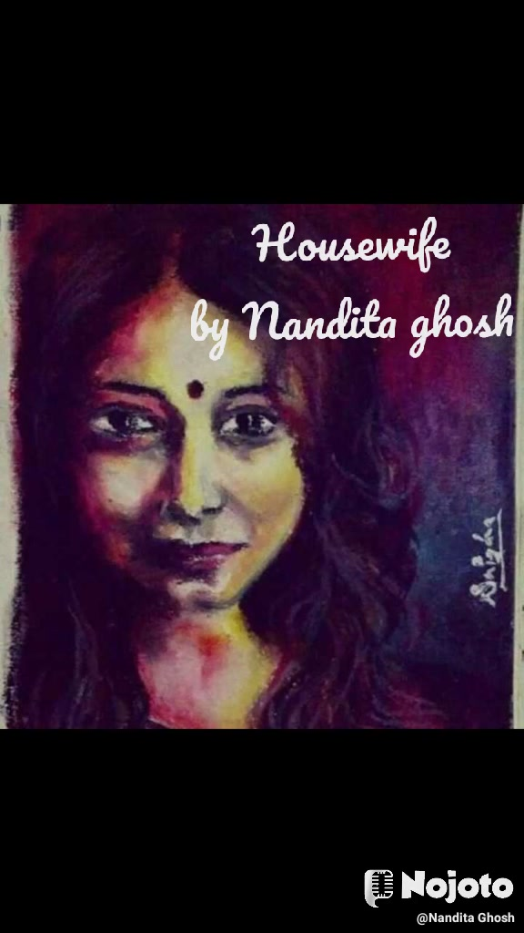 Housewife by Nandita ghosh