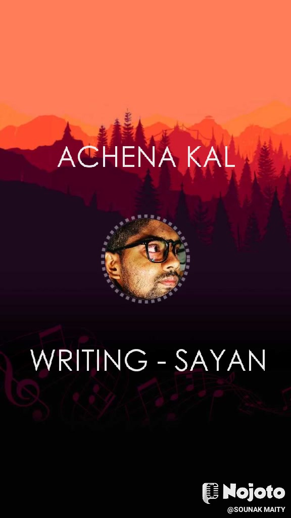 WRITING - SAYAN  ACHENA KAL