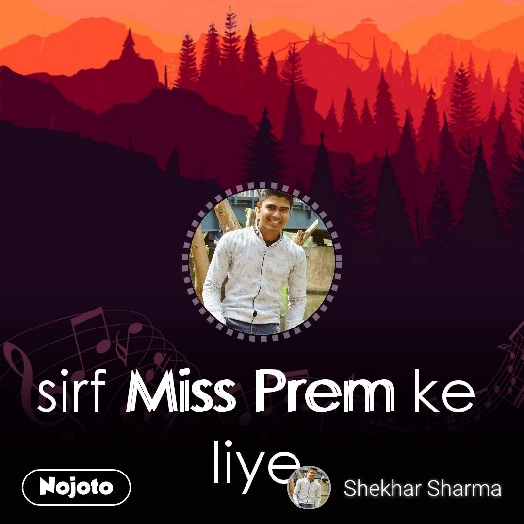 Miss Prem  sirf Miss Prem ke liye #NojotoVoice