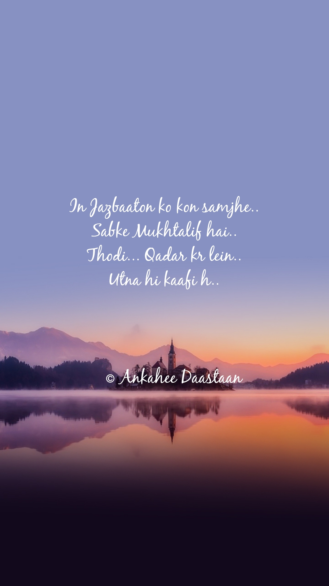 In Jazbaaton ko kon samjhe.. Sabke Mukhtalif hai.. Thodi... Qadar kr lein.. Utna hi kaafi h..        © Ankahee Daastaan