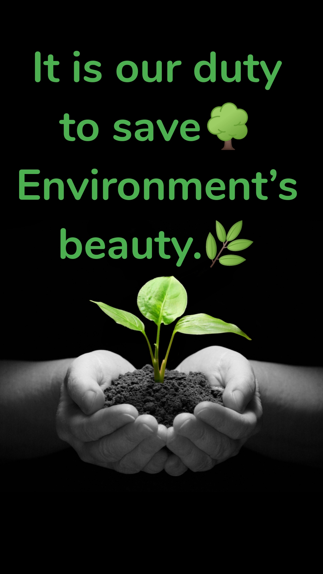 It is our duty to save🌳Environment's beauty.🌿