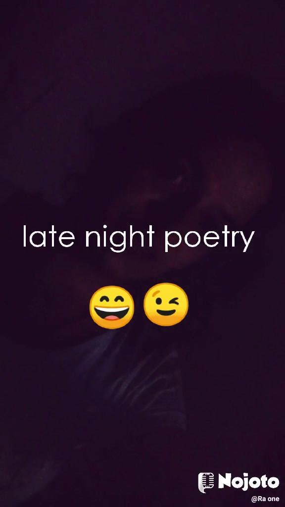 late night poetry   😄 😉