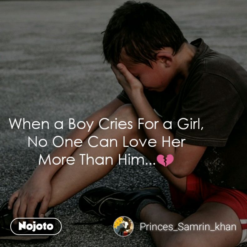 When a Boy Cries For a Girl, No One Can Love Her More Than Him...💔
