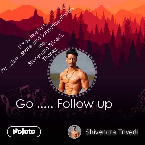 If You like this... Plz ...Like , Share and Subscribe/Follow me. Shivendra Trivedi. Thanks. Go ..... Follow up
