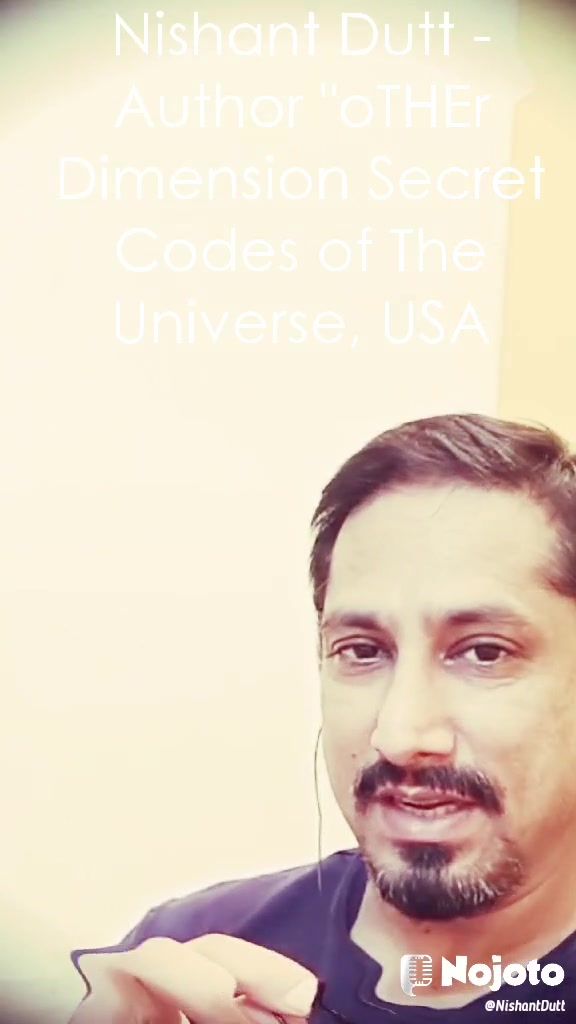 "Nishant Dutt - Author ""oTHEr Dimension Secret Codes of The Universe, USA"