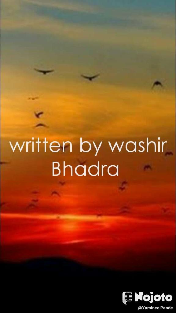 written by washir Bhadra